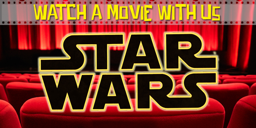 Watch a Movie With Us: Star Wars: A New Hope