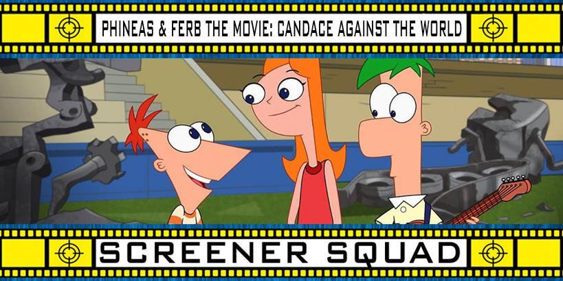 Phineas and Ferb the Movie: Candace Against The World Review
