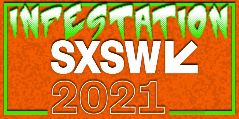 Infestation: SXSW 2021