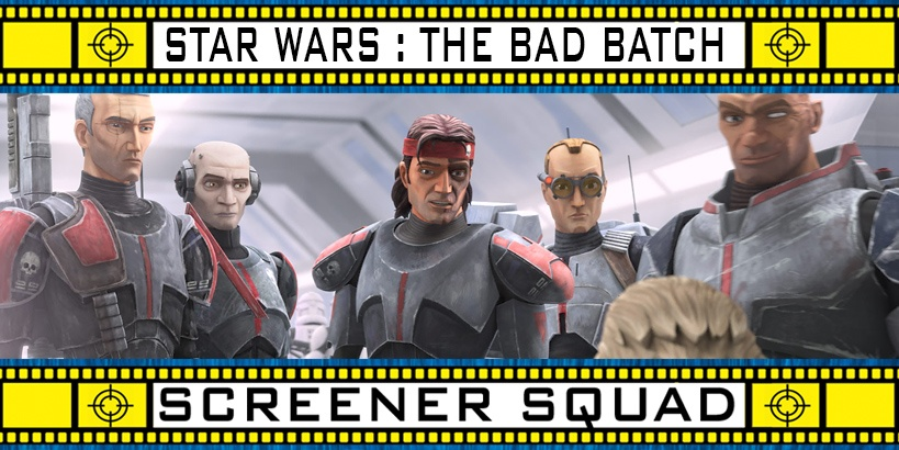 Star Wars: The Bad Batch Series Review
