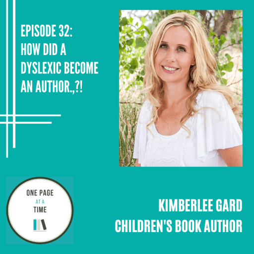 Episode 32: How did a dyslexic become an author? with Kimberlee Gard