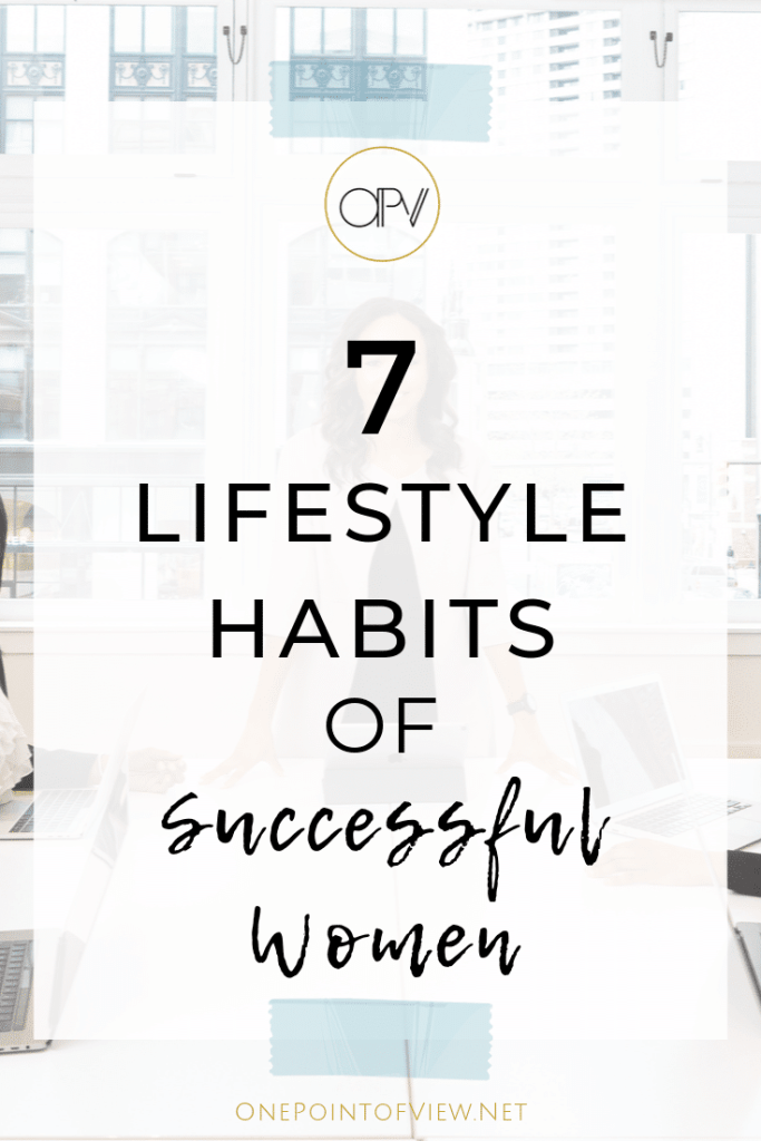 7 Lifestyle Habits of Successful Women - There are a few habits commonly shared between successful women, that everyone should try and incorporate into their daily life. 7 lifestyle habits you need to have if you want to be successful. #personalgrowth #quotes #routine #selfdevelopment
