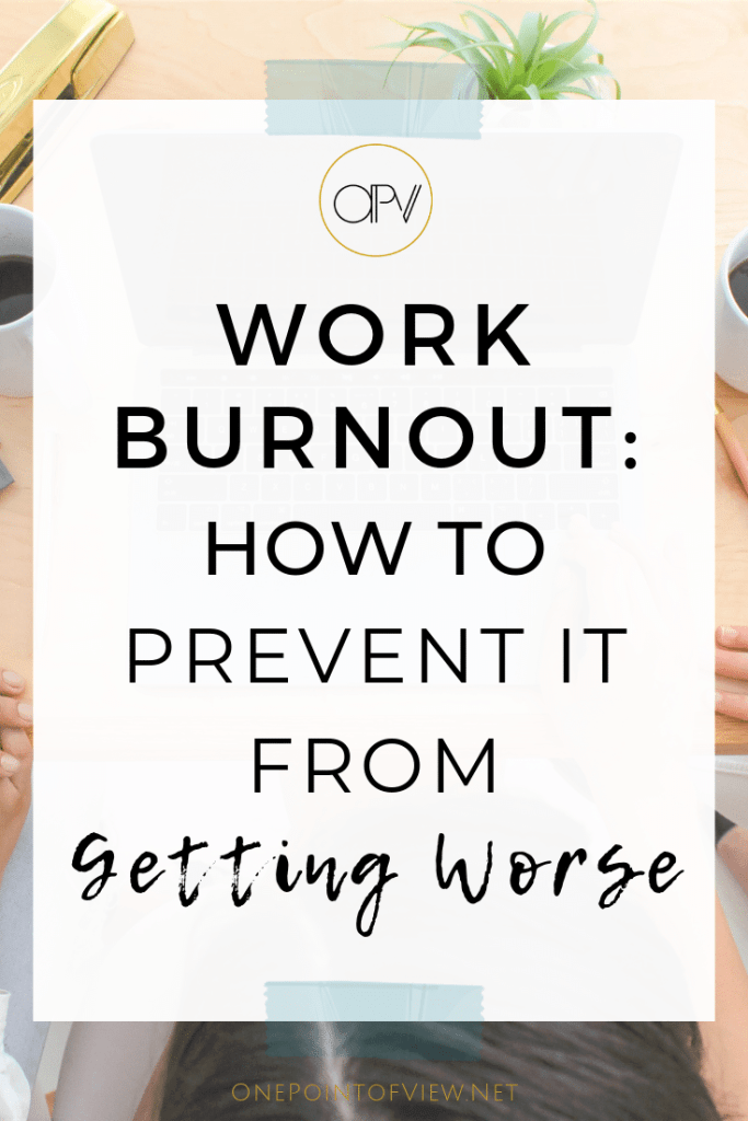 Work Burnout: How To Recognize It And Prevent It From Getting Worse