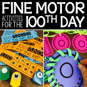 Fine Motor Activities for the 100th Day of School