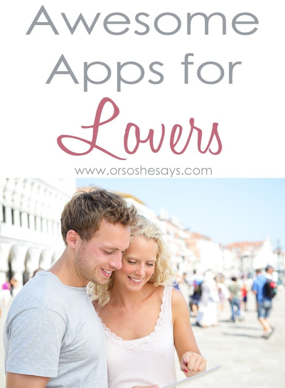 Awesome Apps for Lovers www.orsoshesays.com