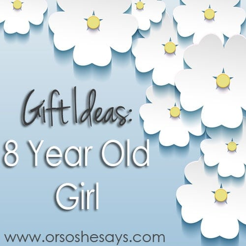 Gift Ideas 8 Year Old Girl