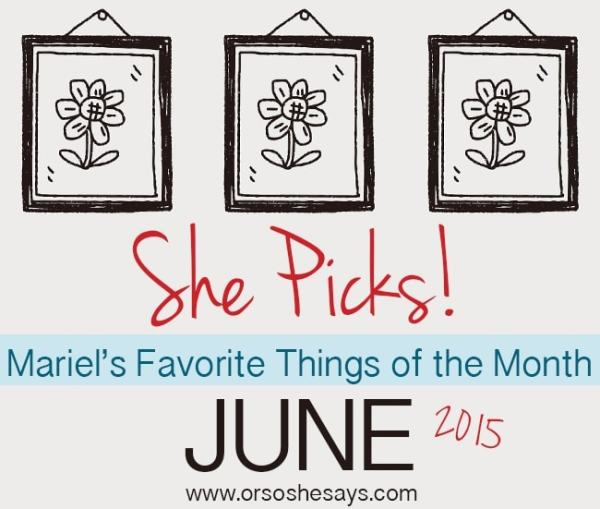 She Picks!  Mariel's Favorite Things of the Month