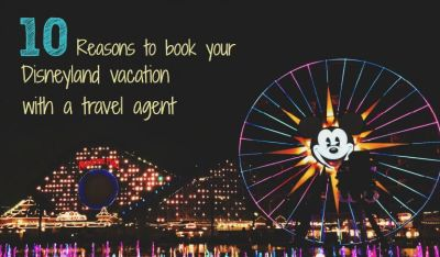 10 Reasons to Book Your Disney Vacation with a Travel Agent