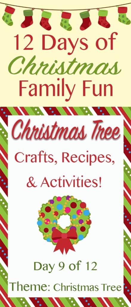 CHRISTMAS TREE Christmas Crafts, Recipes, and Activities! ~ 12 Days of Christmas Family Fun