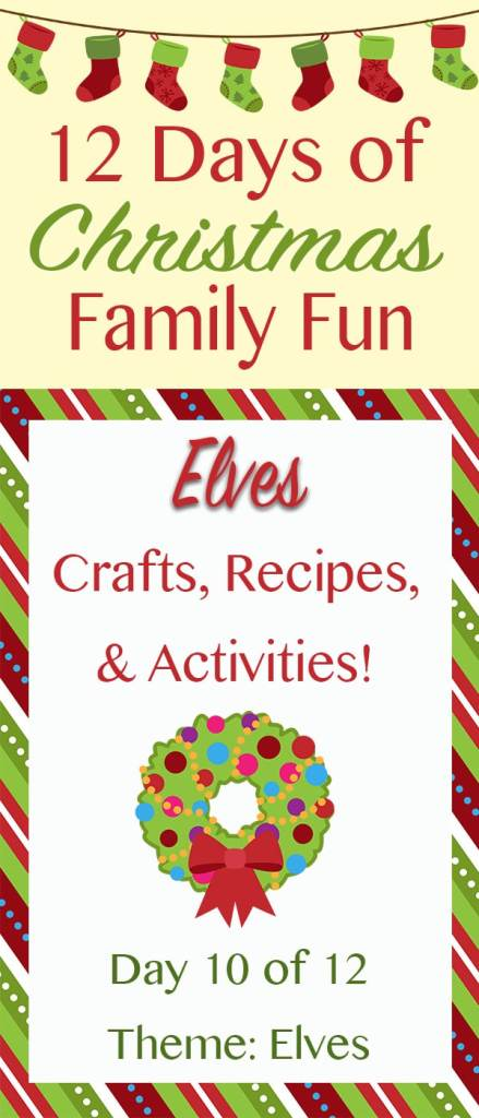 ELVES Christmas Crafts, Recipes, and Activities! ~ 12 Days of Christmas Family Fun