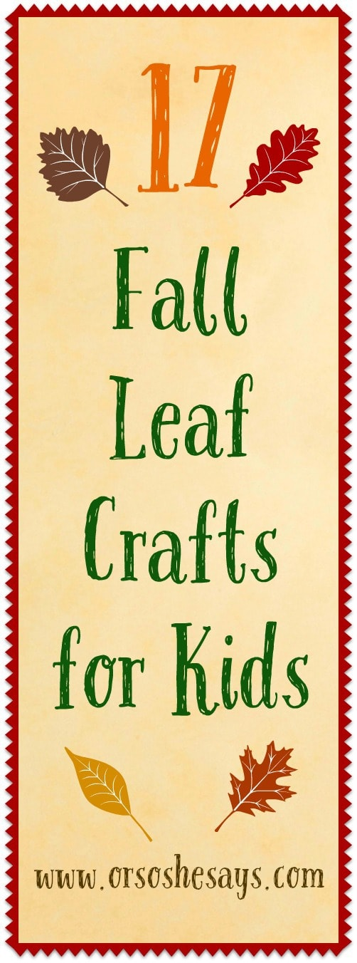 Fall Leaf Crafts for Kids - 17 Ideas to Try!