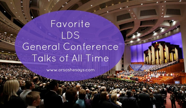 Favorite LDS General Conference Talks of All Time !