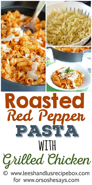 Roasted Red Pepper Pasta with Grilled Chicken (18) Pinnable OSSS
