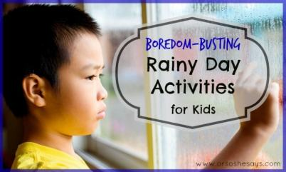 "We've got some rainy day activities for the kids to enjoy so you don't have to hear that dreaded phrase, ""I'M BORED!"" this spring! See the list at www.orsoshesays.com"