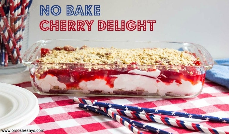 No bake cherry delight is a perfect dessert for your next party or potluck. Find the recipe on www.orsoshesays.com.