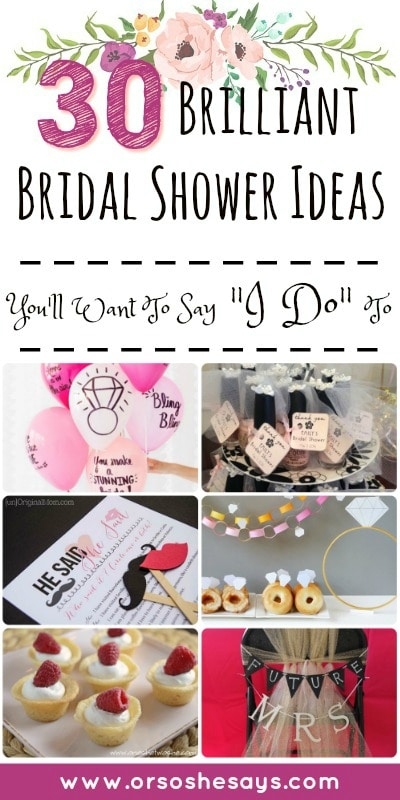 """Brilliant Bridal Shower Ideas You'll Want To Say """"I Do"""" To - Summer's not over yet, and that means it's still wedding season! You may need some bridal shower ideas for the bride-to-be in your life, so check out today's post from Mariah on www.orsoshesays.com"""