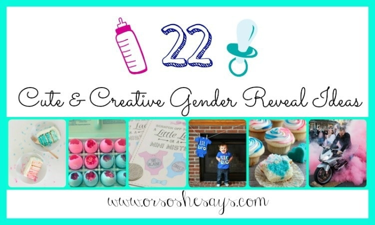 22 Cute & Creative Gender Reveal Ideas