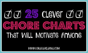 25 Clever Chore Charts That Will Motivate Anyone! See the roundup at www.orsoshesays.com.