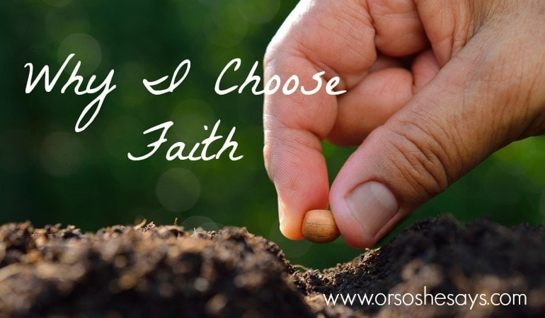 "Our doubts may be real, but we can still choose faith in times of spiritual crisis. Dan shares a story today about why he chooses faith every day. Read his post ""Why I Choose Faith"" today on www.orsoshesays.com."