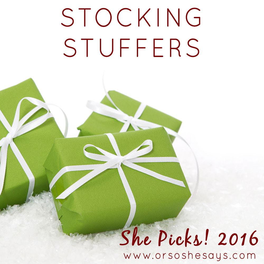 Stocking Stuffers ~ She Picks! 2016