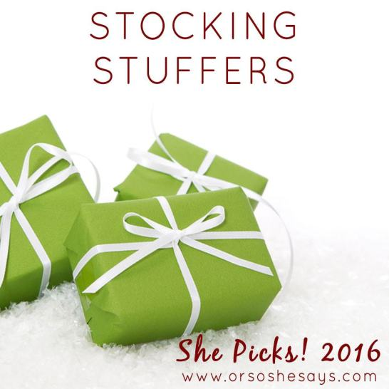 Stocking Stuffer Ideas ~ She Picks! 2016 www.orsoshesays.com