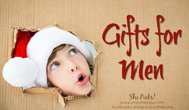 Gifts for Men ~ She Picks! 2017 Gift Guide