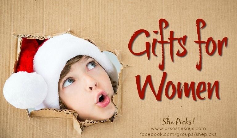 Gifts for Women ~ She Picks! 2017 Gift Guide