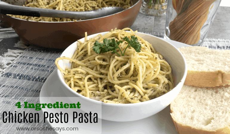 4 Ingredient Chicken Pesto Pasta (She: Jana)