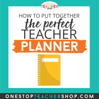 Putting Together the Perfect Teacher Planner
