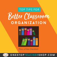 Top Tips for Better Classroom Organization