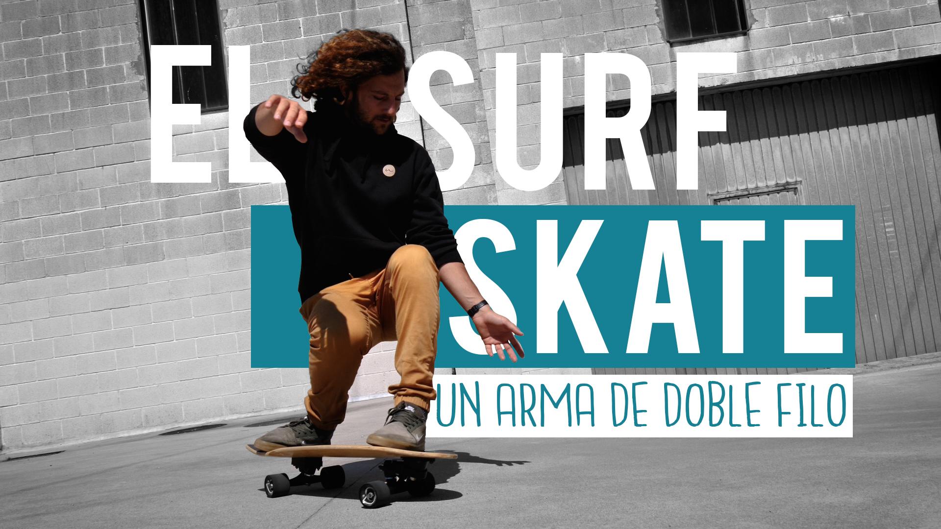 Tecnica de surf avanzado en surfskate (VIDEO!)