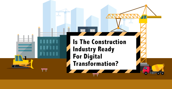 Digital Transformation For Construction Industry