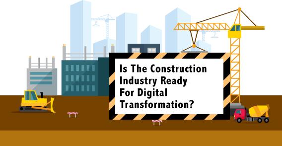 Digital Transformation For Construction Industry