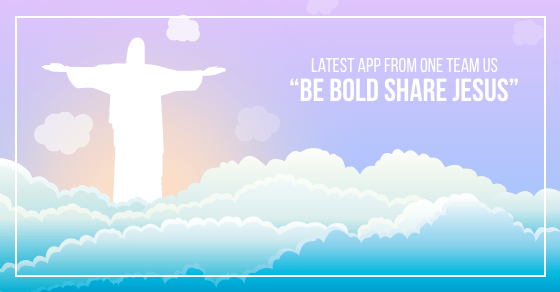 Be Bold Share Jesus