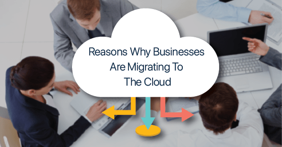Why Businesses Migrate To Cloud