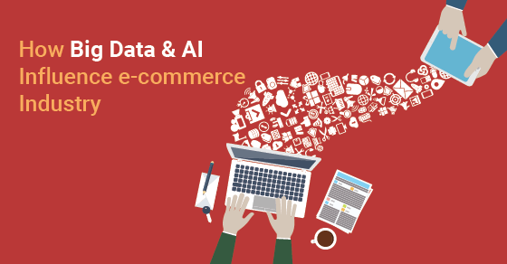 Big Data And AI In eCommerce