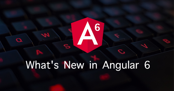 New in Angular 6