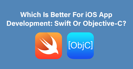 iOS App Development: Swift Or Objective-C?
