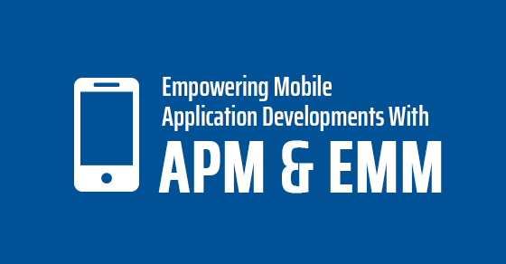 Mobile Application Development with APM & EMM