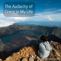 the audacity of grace in my life, girl overlooking valley