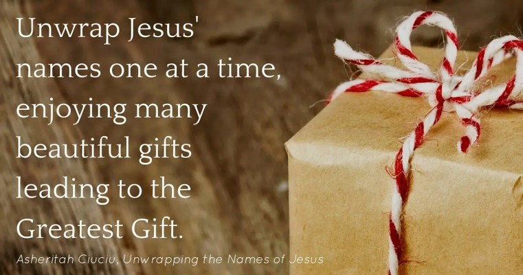 Unwrap Jesus' names one at a time to prepare for Advent