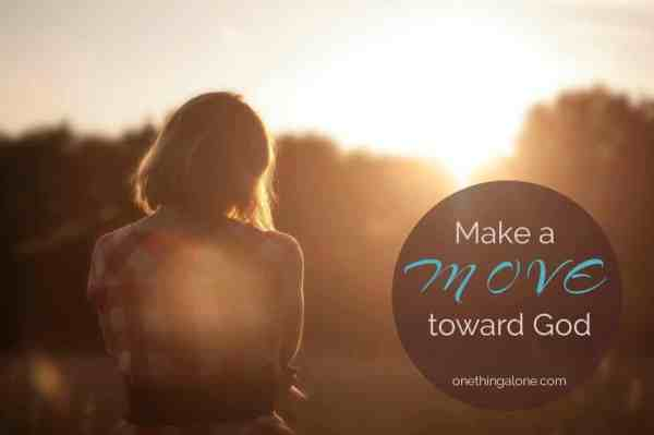 move toward God