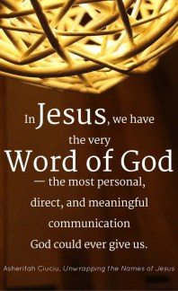 In Jesus we have the very Word of God, the most amazing communication He could give us