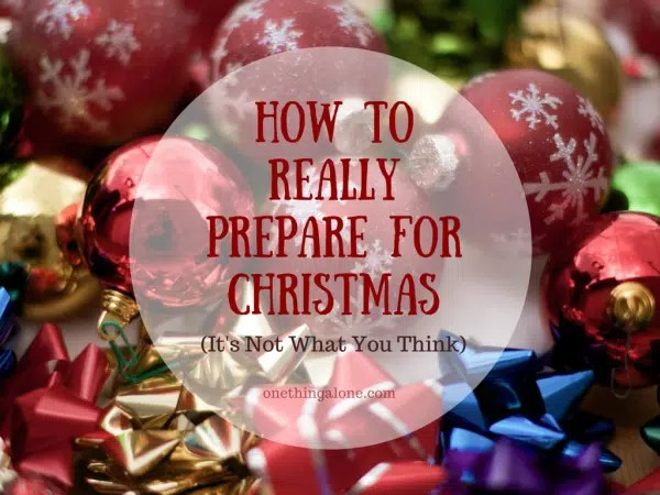 How to REALLY Prepare for Christmas