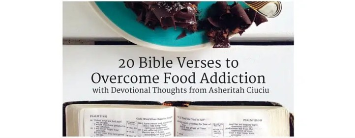 20+ Bible Verses to Battle And Overcome Food Addiction | One
