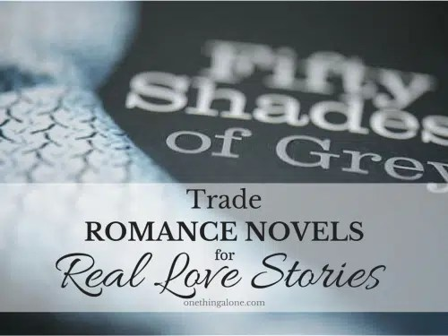 Trade Romance Novels for Real Love Stories