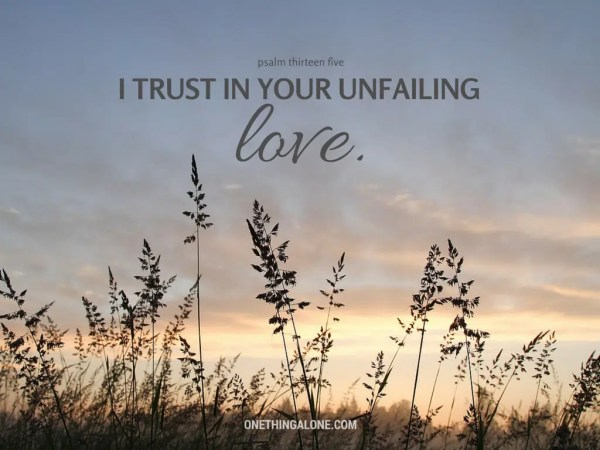 I trust in your unfailing love