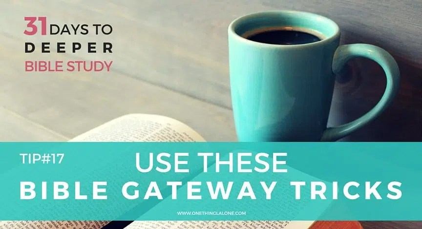 7 Bible Gateway Tricks that Will Boost Your Bible Study | One