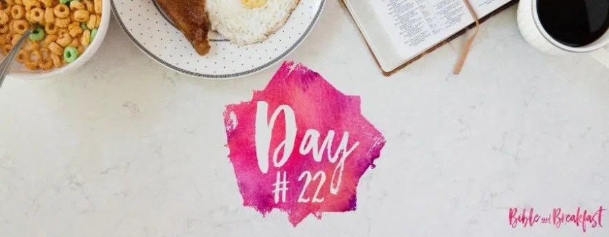 Bible and Breakfast Challenge Day 22