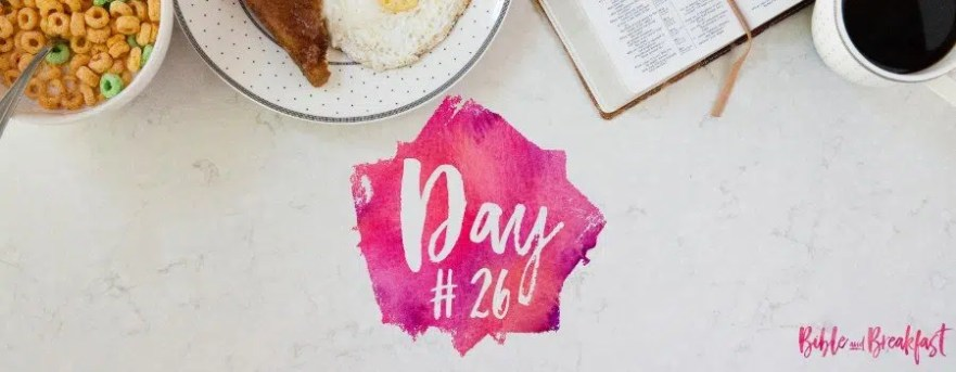 Bible and Breakfast Challenge Day 26